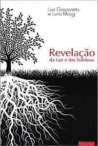 Revelação da Luz e das Sombras (Nova Edição)