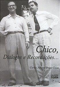 Chico, Diálogos e Recordações...