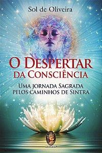 Despertar da Consciência (O) - Uma Jornada Sagrada