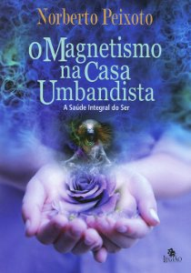 Magnetismo na Casa Umbandista (O)