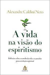 Vida na Visão do Espiritismo (A)