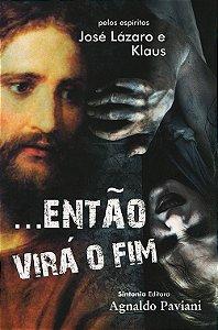 ...ENTÃO VIRÁ O FIM - 2
