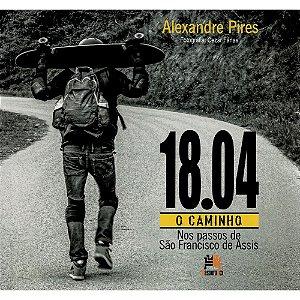 18.04 O Caminho-Nos Passos De São Francisco De Assis