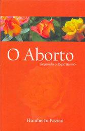 Aborto (O) - Segundo o Espiritismo