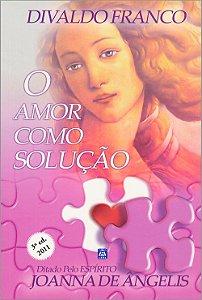 Amor Como Solução (O)