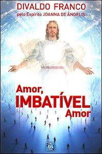 Amor, Imbatível Amor