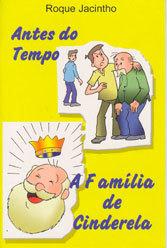 Antes do Tempoa Família de Cinderela