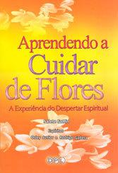Aprendendo a Cuidar de Flores a Experiência do Despertar Espiritual