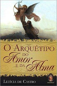 Arquétipo do Amor e Da Alma (O)