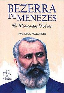Bezerra de Menezes o Médico dos Pobres