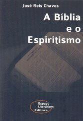 Bíblia e o Espiritismo (A)