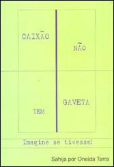 Caixão Não Tem Gaveta