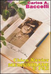 Chico Xavier Mediunidade e Paz