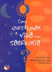 Como Questionar a Vida Com Sabedoria