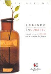 CURANDO O INCURÁVEL TRIUNFO SOBRE O CANCER C/ A TERAPIA DO FUTURO