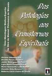 Das Patologias aos Transtornos Espirituais