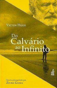 Do Calvário ao Infinito