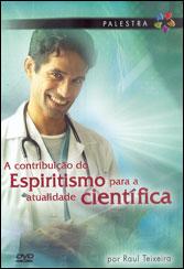 DVD-Contribuição do Espiritismo Para A Atualidade Científica (A)