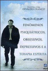 DVD-Fenômenos Psiquiátricos, Obsessivos, Depressivos e a Terapia Espírita