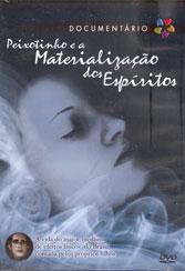 DVD-Peixotinho e a Materialização dos Espíritos