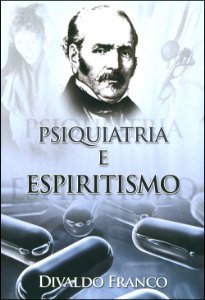 DVD-Psiquiatria e Espiritismo