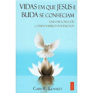 Vidas em que Jesus e Buda se Conheciam