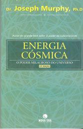 Energia Cósmica o Poder Milagroso do Universo