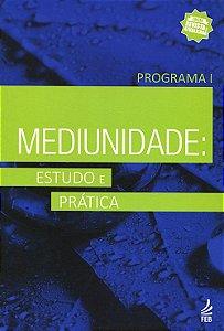 Mediunidade: Estudo e Prática Programa I