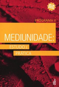 Mediunidade: Estudo e Prática Programa II
