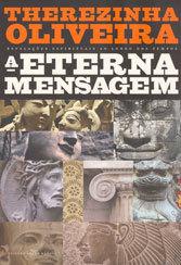 Eterna Mensagem (A) Revelações Espirituais ao Longo dos Tempos