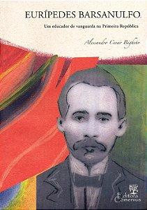 Eurípedes Barsanulfo Um Educador de Vanguarda