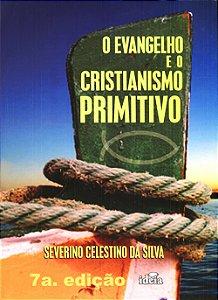 Evangelho e o Cristianismo Primitivo (O)