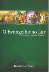 Evangelho No Lar (O) - Prát. e Viv. Espírita