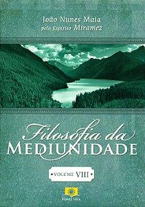 Filosofia da Mediunidade Vol VIII