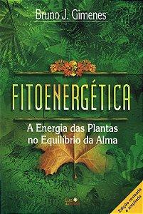 Fitoenergética a Energia das Plantas No Equilibrio da Alma