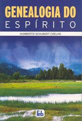 Genealogia do Espírito (Especial) Uma Antropologia Filosófica Espírita