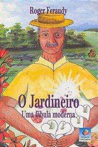Jardineiro Uma Fábula Moderna (O)