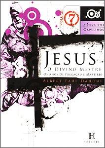 Jesus, o Divino Mestre Vol. VII