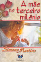 Mãe No Terceiro Milênio (A)