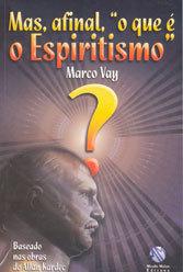 Mas Afinal o Que É Espiritismo