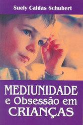 Mediunidade e Obsessão em Crianças