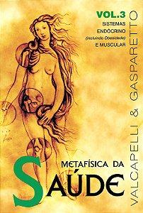 Metafísica da Saúde Vol.3