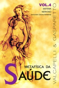 Metafísica da Saúde Vol.4