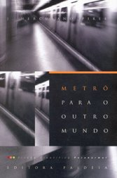 Metrô Para o Outro Mundo