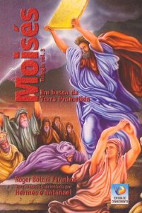 Moisés, Vol III Em Busca da Terra Prometida