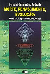 Morte, Renascimento, Evolução: Uma Biologia Transc.