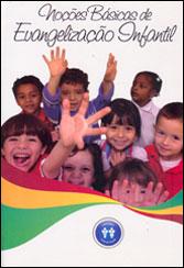 NOÇÕES BÁSICAS DE EVANGELIZAÇÃO INFANTIL