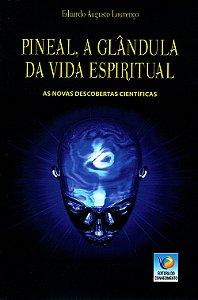 Pineal, a Glândula da Vida Espiritual
