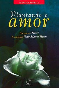 Plantando o Amor