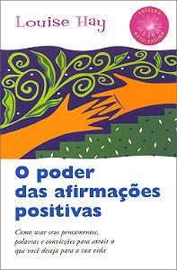 Poder das Afirmações Positivas (O)